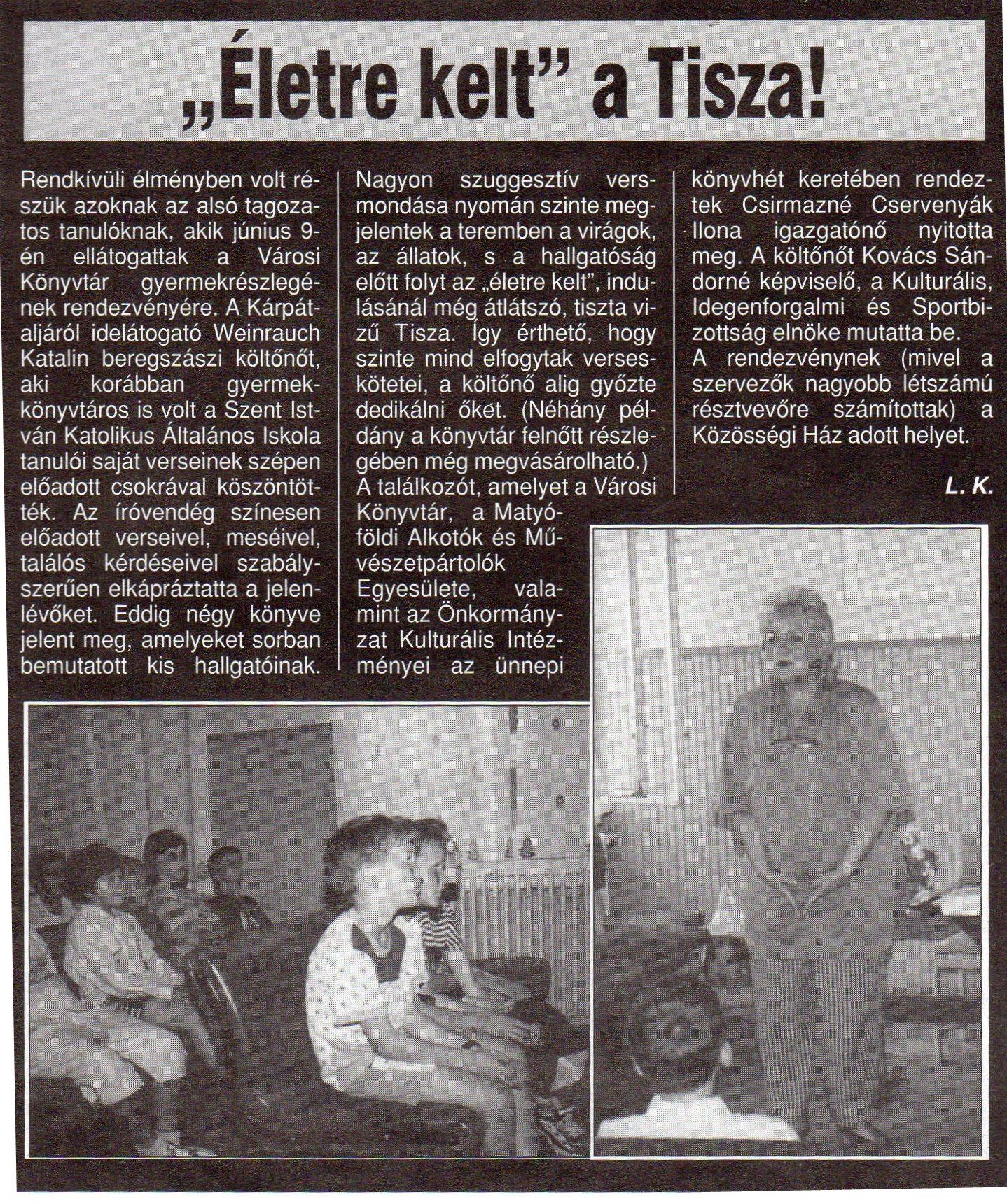 """""""Életre kelt"""" a Tisza Weinrauch Katalin költőnő előadása 1998. június 23."""